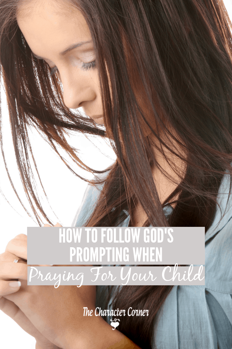 Mom bowed head folding hand praying. TExt on image reads: How to Follow God's Prompting When Praying For Our Children