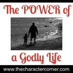 The Power of a Godly Life