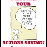 What Are Your Actions Saying, Mom?