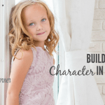 Building Character In Your Kids
