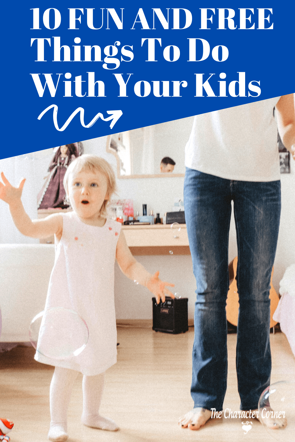 10 Fun And Free Things To Do With Your Kids The Character Corner