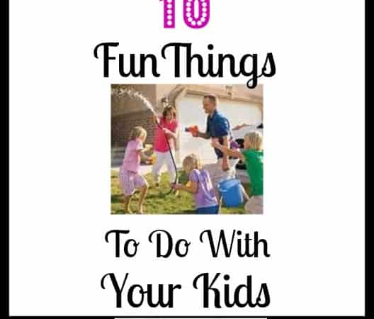 10 Fun Things to Do With Your Kids