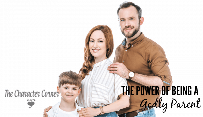The Power of Being a Godly Parent