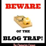 Beware of the Blog Trap!
