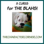 3 Cures For The BLAHS!