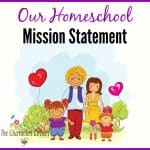 Our Homeschool Mission Statement