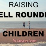 10 Tips for Raising Well Rounded Children