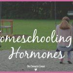 Homeschooling And Hormones
