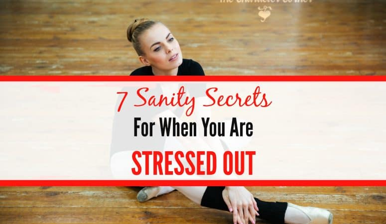 7 Sanity Secrets For When You're Stressed Out