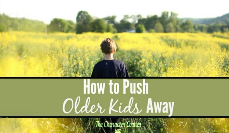 How  to Push Your Older Kids Away From You