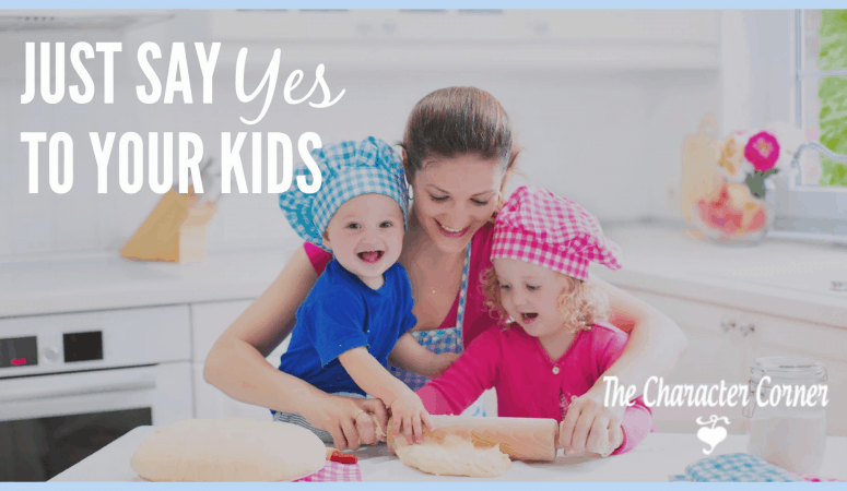 "Just Say ""YES!"" To Your Kids"