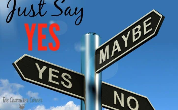 """Just Say """"YES!"""" To Your Kids"""