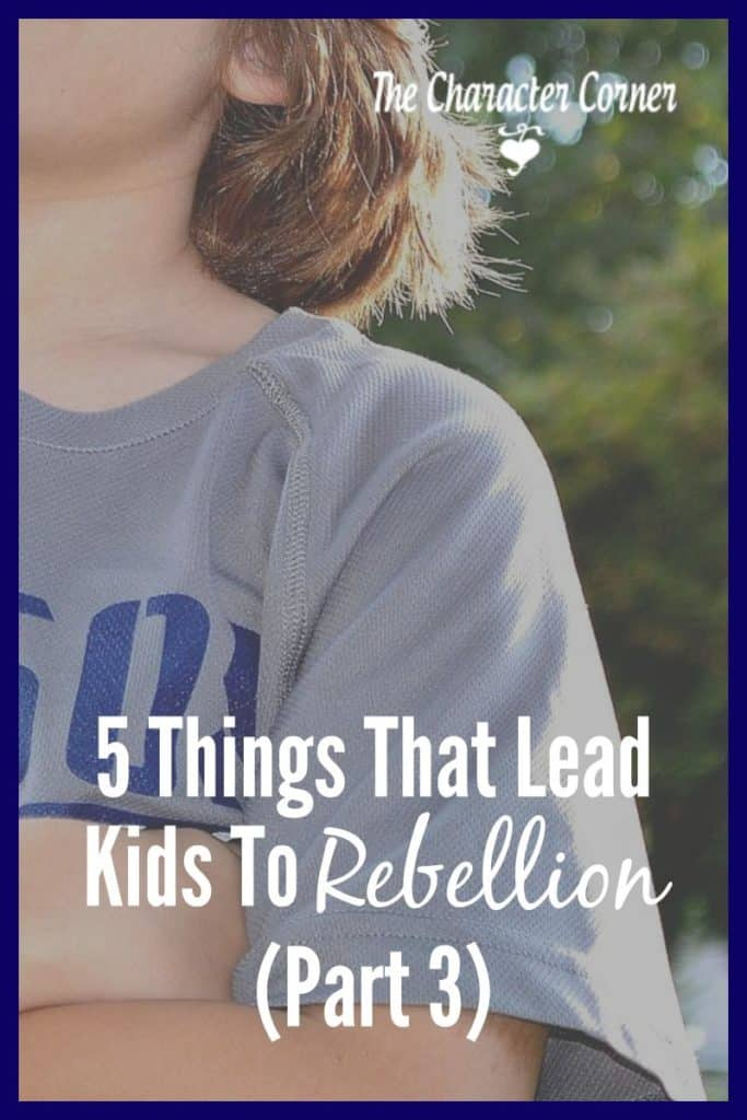 5-things-that-lead-kids-to-rebellion-part-3-pin