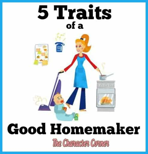 5 things that characterize a good homemaker the