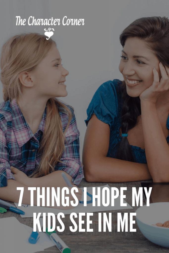 Things I hope my kids see in me