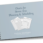 Tips & Charts for Stress Free Planning & Scheduling