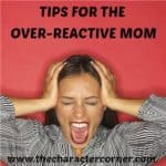 Are You An Over-Reactive Mom?