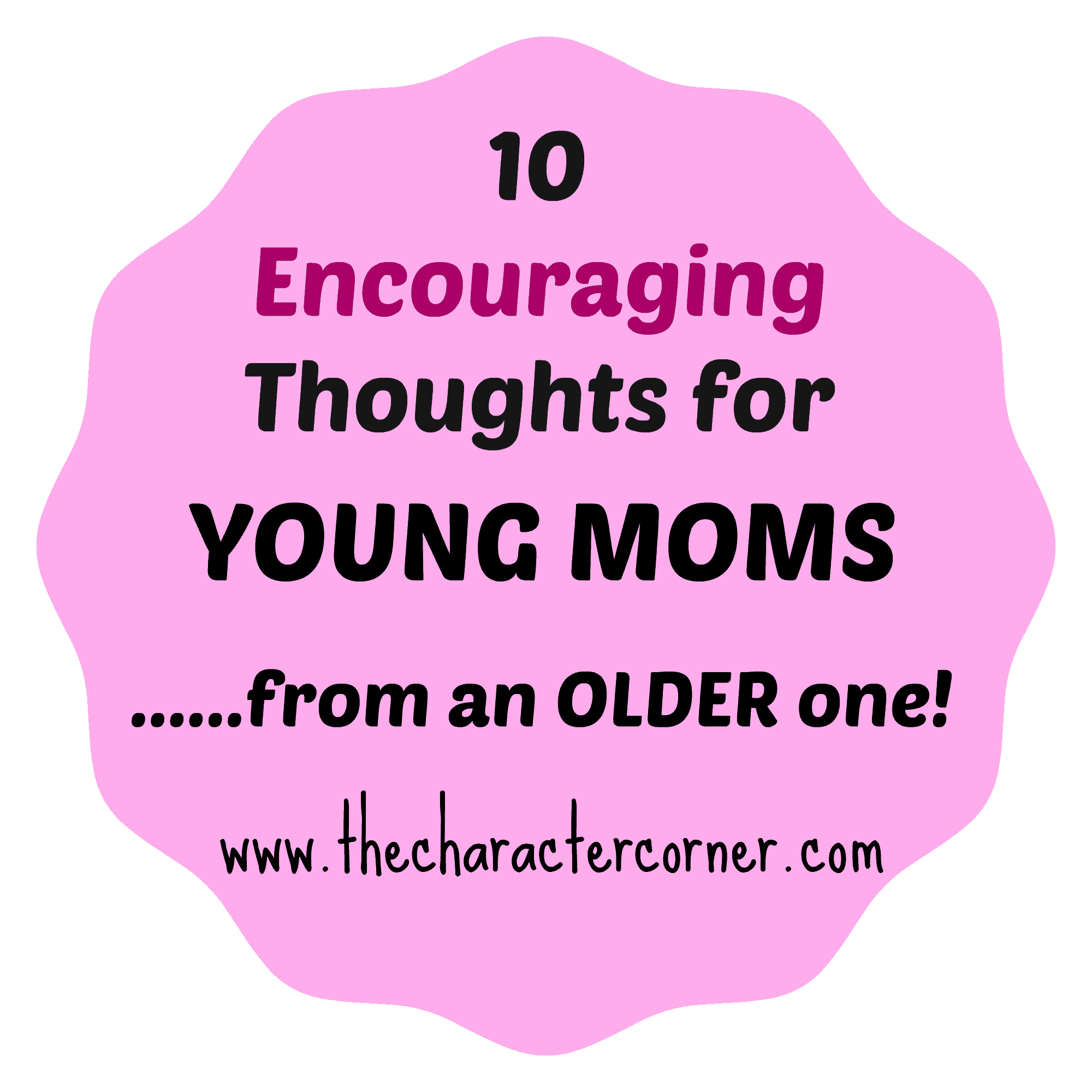 Guest Post} 10 Encouraging Thoughts for Young Moms from an