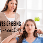 3 Positives of Being an Over-Reactive Mom