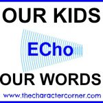 Our Kids ECHO Our Words!