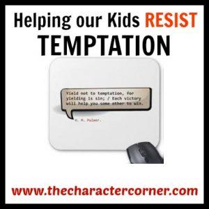 Helping Kids resist temptation
