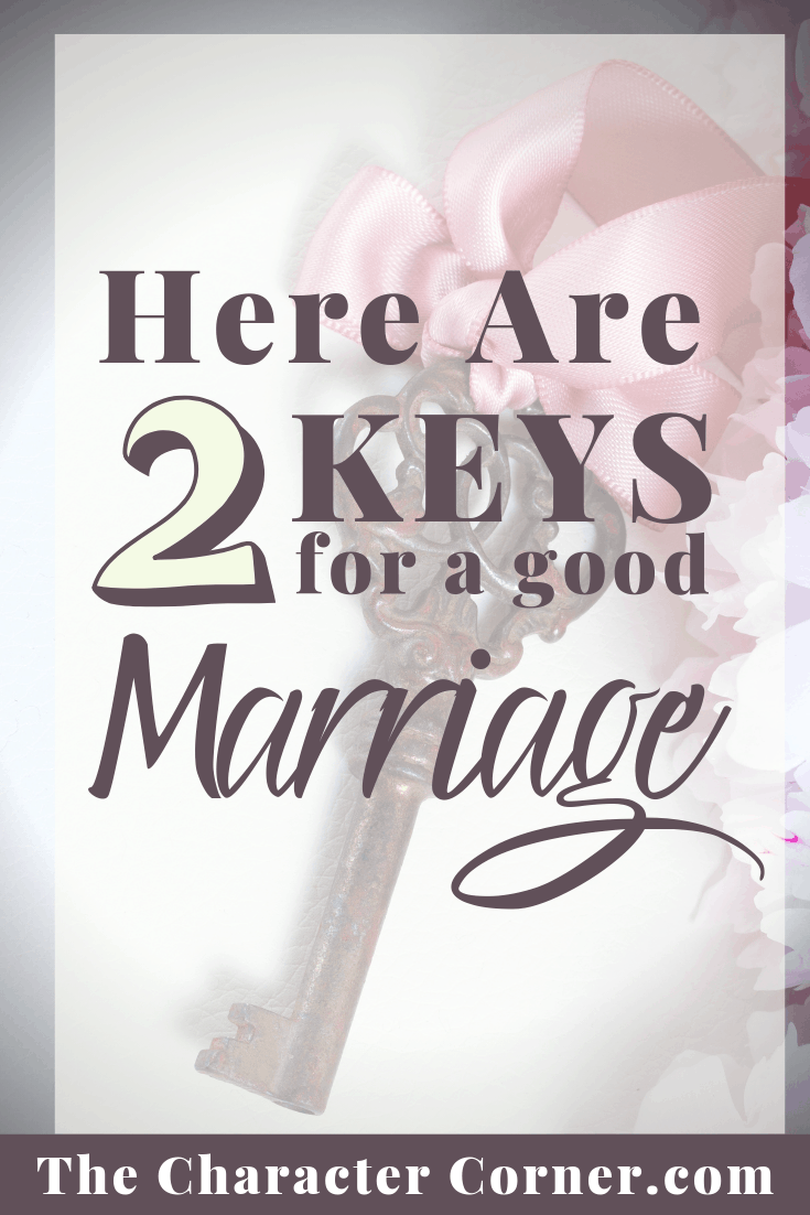Here are 2 Keys for a good Marriage The Character Corner