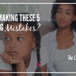 5 Big Parenting Mistakes