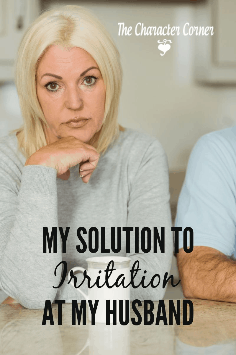 solution to irritation at my husband