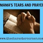 A Mama's Tears and Prayers