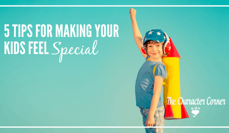 5 Tips For Making Your Kids Feel Special
