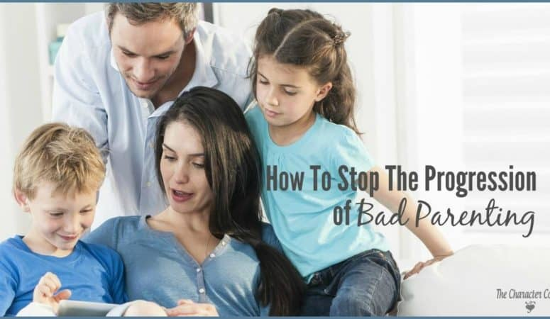 How To Stop The Progression of Bad Parenting