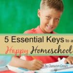 5 Essential Keys To a Happy Homeschool