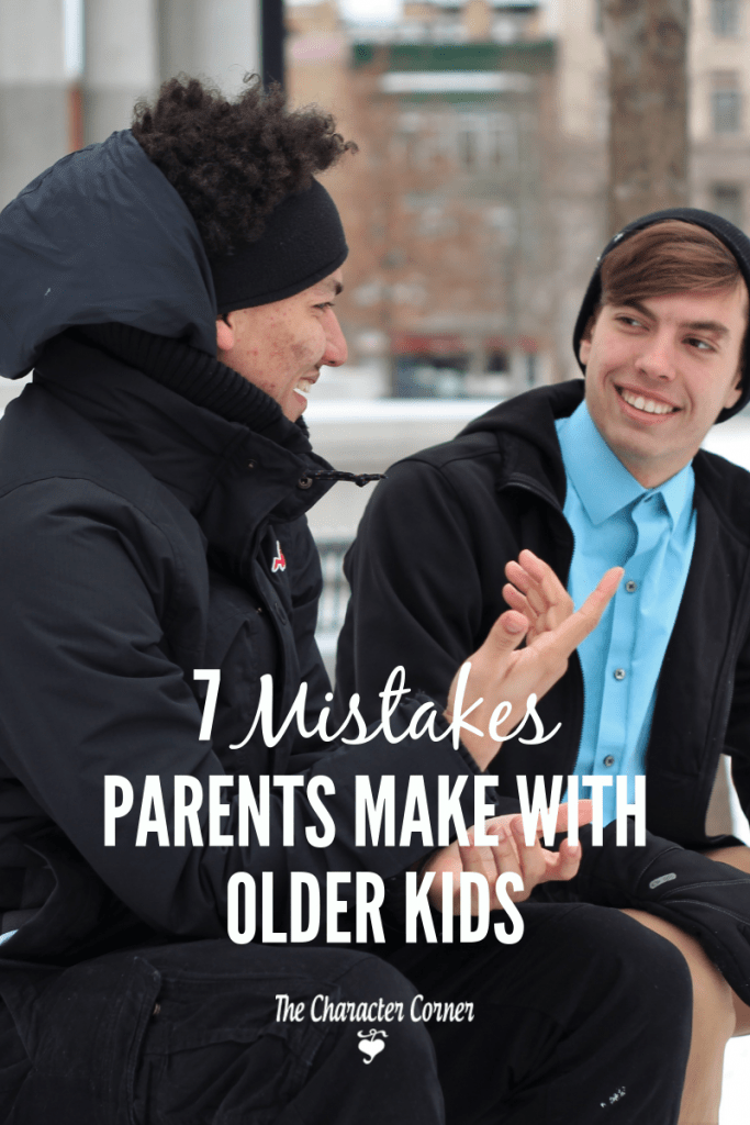mistakes parents make with older kids