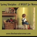 Loving Discipline – A Must  For Moms
