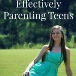 3 Tips For Effectively Parenting Teens