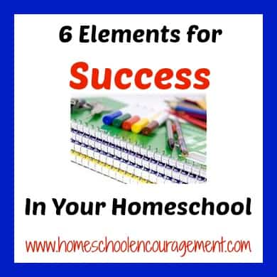 6 elements for Homeschool success