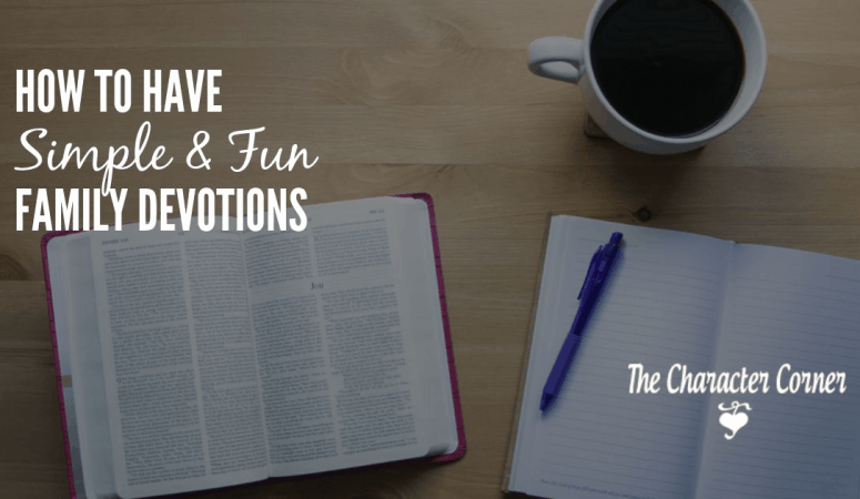 How To Have Simple And  Fun Family Devotions