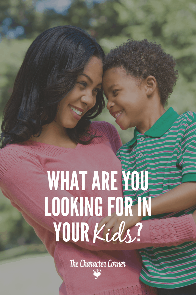 what are you looking for in your kids