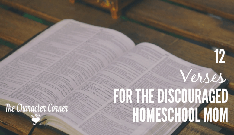 12 Verses For The Discouraged Home School Mom
