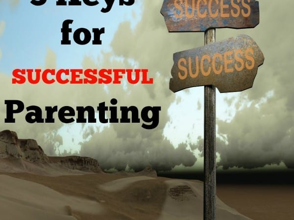 3 Keys For Successful Parenting
