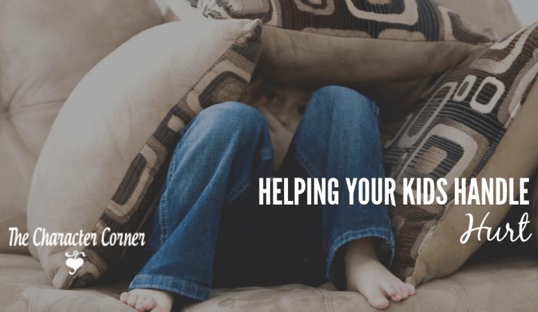 Helping Your Kids Handle Hurt