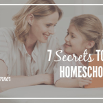 7 Secrets to A Good Homeschool Week