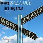Avoid Burnout By Achieving Balance in 3 Key Areas