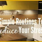 Simple Routines to Reduce Your Stress