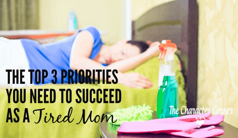 The Top 3 Priorities You Need to Succeed as a Tired Mom