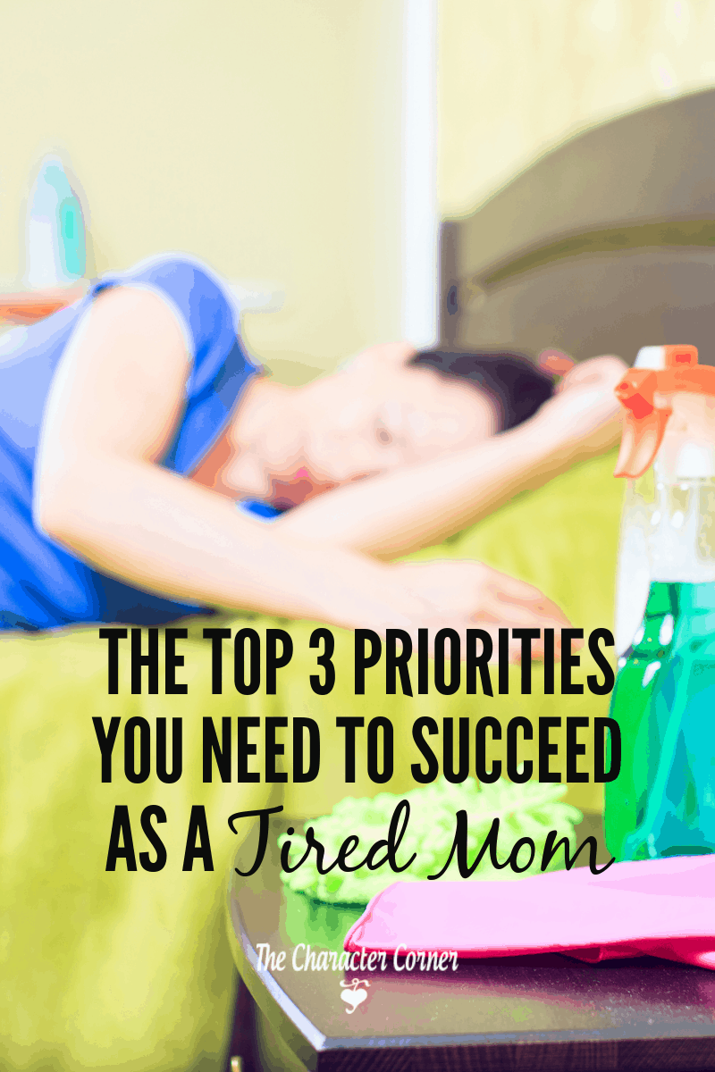 priorities you need to succeed as a tired mom