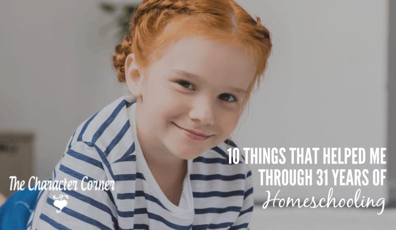 10 Things  that Helped Me Through 31 Years of Homeschooling