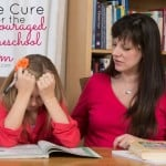 The Cure for The Discouraged Homeschool Mom