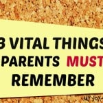 3 Vital Things Parents Must Remember