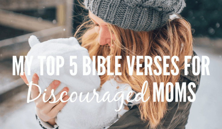 My Favorite  Bible Verses for Discouraged Moms